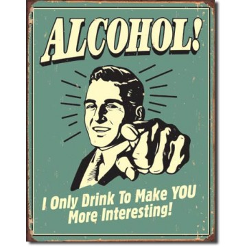 Plaque métal alcohol you interesting