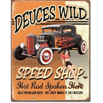 Plaque Deuces wild speed shop